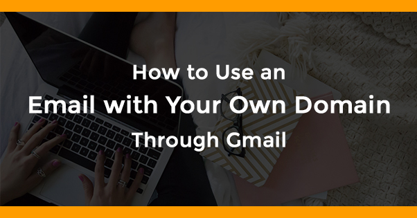 Use an Email with Your Own Domain on Gmail